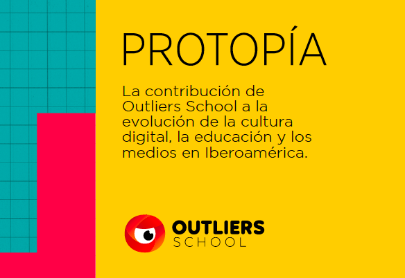 PROTOPÍA. Libro-manual de trabajo Outliers School 2018-2020